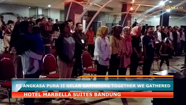 PT Angkasa Pura II Gelar Gathering Together We Gathered