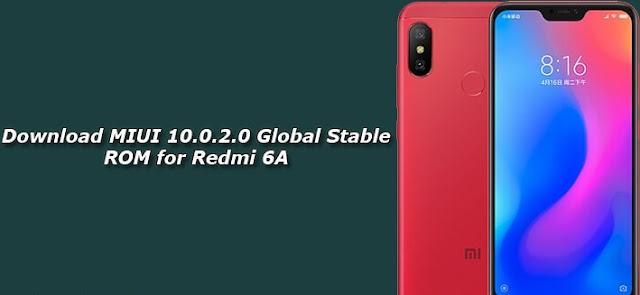 Download MIUI 10.0.2.0 Global Stabil ROM Xiaomi Redmi 6A - Kabar baik untuk Sobat pengguna Redmi 6A, Rom terbaru MIUI 10 Global Stabil untuk xioami redmi 6A sudah bisa Sobat unduh. Berbagai fitur terbaik di MIUI 10 seperti pencaria gambar, asistem cerdas, peluncuran aplikasi pintar dan penyempurnaan kinerja lainya. Pembaruan MIUI 10.0.2.0untuk redmi 6A sudah bisa Sobat unduh secara otomatis dan secara manual, Bagi Sobat yang tidak memiliki kuoat internet lebih baik mengunduh secara manual agar tidak terjadinya gagal dalam memperbarui MIUI. Berikut cara dibawah ini untuk mendownload  MIUI 10.0.2.0 Global Stabil ROM untuk redmi 6A.   Pembaruan MIUI 10 redmi 6A resmi diluncurkan melalui OTA dan pengguna pasti akan mendapatkan pembaruan secara otomatis bila memang sudah tersedia. Namun Sobat bisa melakukan pembaruan lewat OTA dan mengunduh MIUI 10.0.2.0 redmi 6A dibawah untuk pembaruan secara manual, download MIUI 10.0.2.0 untuk redmi 6A berikut dibawah :  Pembaruan MIUI 10.0.2.0 OCBMIFH dapat Sobat dapatkan secara otomatis dengan cara mengecek di xiaomi Sobat dengan cara masuk ke Setting -> tentang telepon -> pembaruan sistem -> kemudian periksa pembaruan. Jika memang sudah tersedia maka secara otomatis Xiaomi akan memberikan perintah untuk update MIUI 10.0.2.0. untuk pembaruan secara manual Sobat bisa download dibawah ini.  Unduh MIUI 10.0.2.0 Global Stabil ROM untuk Redmi 6A MIUI 10.0.2.0 Global Stable ROM untuk Redmi 6A -  Recovery ROM MIUI 10.0.2.0 Global Stable ROM untuk Redmi 6A -    Cara Memasang MIUI 10.0.2.0 Global Stabil ROM untuk Redmi 6A Untuk menginstal pembaruan MIUI versi 10.0.2.0 untuk redmi 6A, silahkan unduh salah satu ROM  di atas (recovery/Fastoot). Kemudian Sobat bisa membaca panduan memasang MIUI 10.0.2.0 berikut : Cara install MIUI 10.0.2.0 Global Stabil ROM untuk Redmi 6A (recovery mode/fastboot mode)