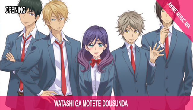 Download Watashi ga Motete Dousunda Subtitle Indonesia