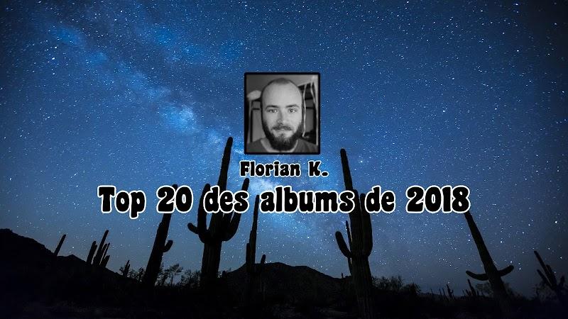 Top 20 des albums de 2018 | Par Florian K.
