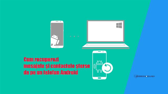 Cum recuperezi mesajele și contactele șterse de pe un telefon Android