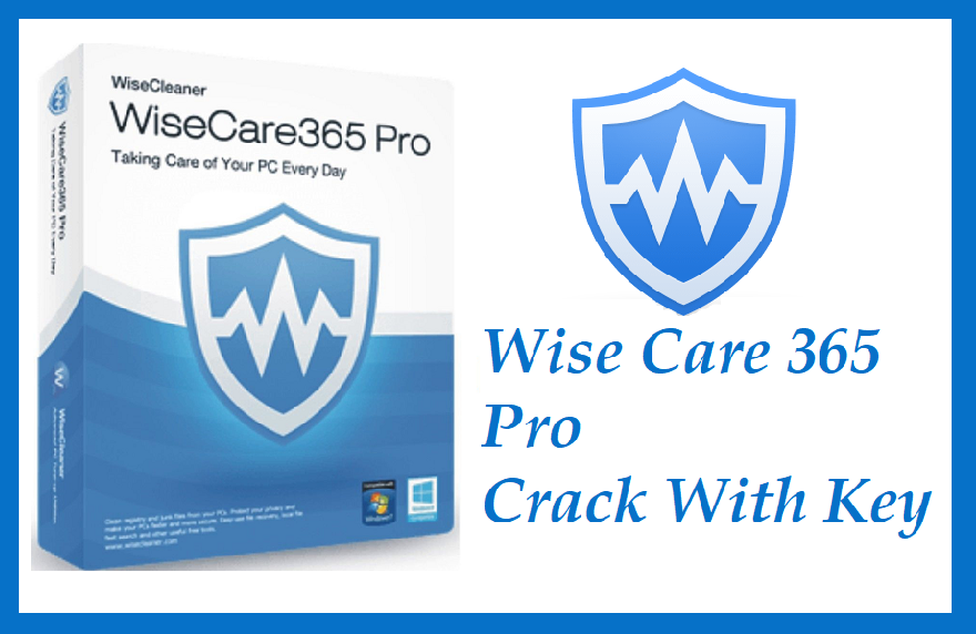 download wise care 365 full crack