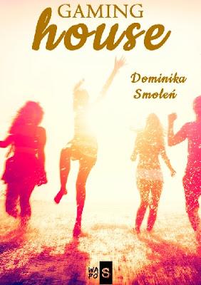 Mój nowy patronat! GAMING HOUSE - Dominiki Smoleń