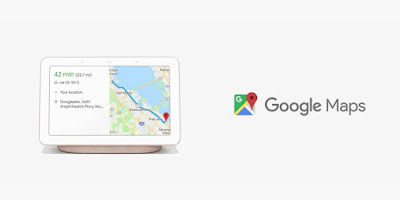 Google Launch New Google Home Hub Google Maps