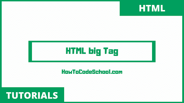 HTML big Tag