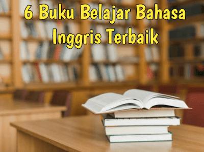 6 Buku Belajar Bahasa Inggris Terbaik