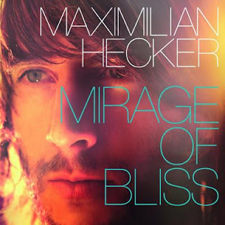 Maximilian Hecker - Mirage Of Bliss