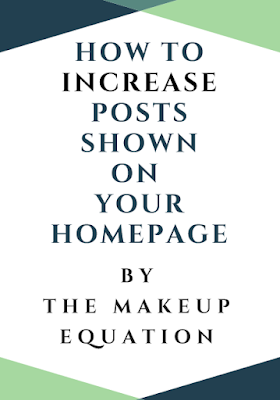 How To Increase The Posts On Your Homepage When Blogger Settings Ignored