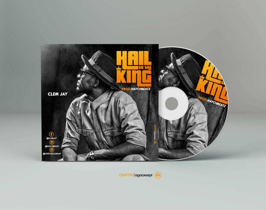 NEW SONG ALERT: DOWNLOAD HAIL TO THE KING BY CLEM JAY    Enjoy