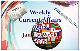 Weekly Current Affairs Quiz- January 1st Week 2016
