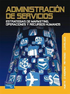 Administración de servicios: Estrategias de marketing, operaciones y recursos humanos – Christopher Lovelock