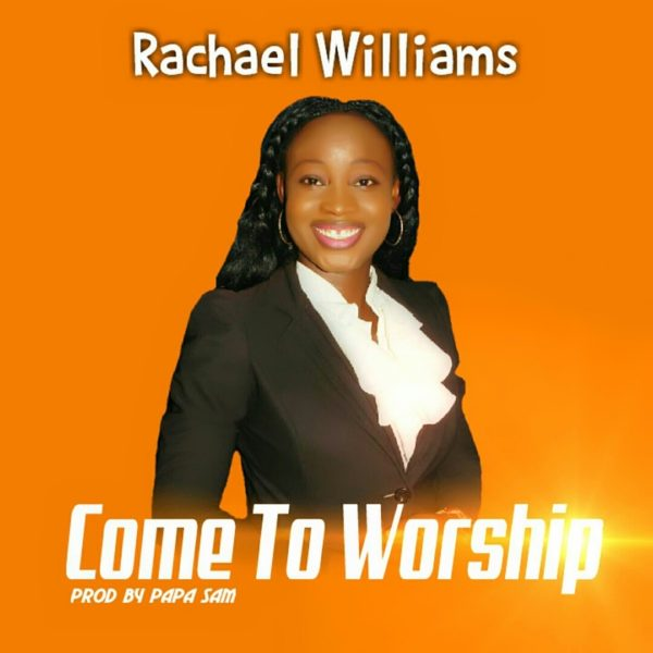Rachael Williams – Come To Worship - www.mp3made.com.ng