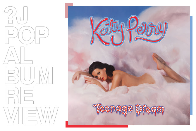 Album review: Katy Perry - Teenage dream | Random J Pop