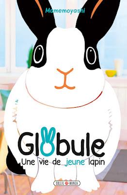 """couverture de """"GLOBULE UNE VIE DE JEUNE LAPIN"""" de Mamemoyashi chez Soleil manga"""