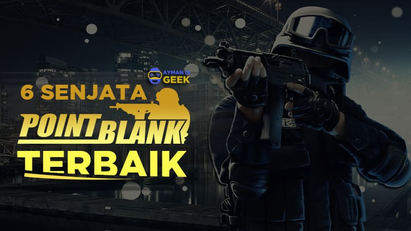 6 Senjata Point Blank Terbaik Andalan Pro Player