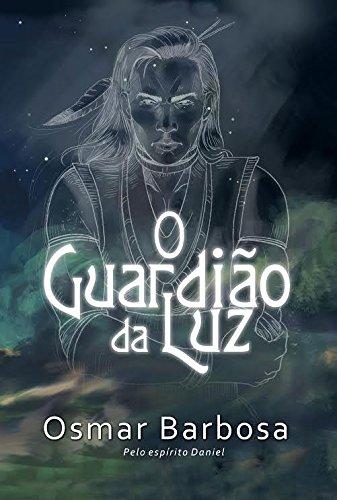 O Guardião da Luz - Osmar Barbosa