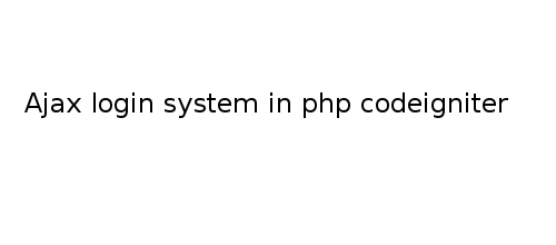 Ajax login system in php codeigniter