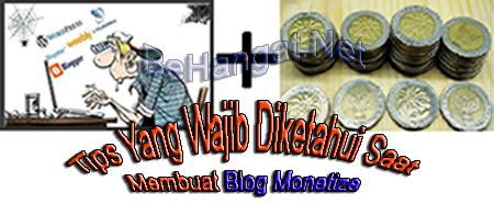 Tips Yang Wajib Diketahui Saat Membuat Blog Monetize - BeHangat.Net