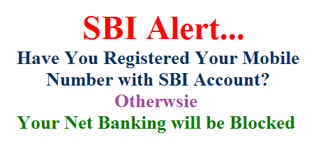 State Bank of India alert Notification to its Net Banking users.. SBI stating that the users not registered their Mobile Number with SBI Saving account and using Net Banking will be blocked auotmatically after Noember 30 2018. So Net banking users have to Register Their Mobile Number if the want to continue Net Banking fecility. sbi-net-banking-will-be-blocked-if-mobile-number-not-registered
