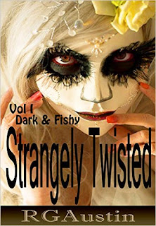 Strangely Twisted Vol 1: Dark & Fishy by RG Austin