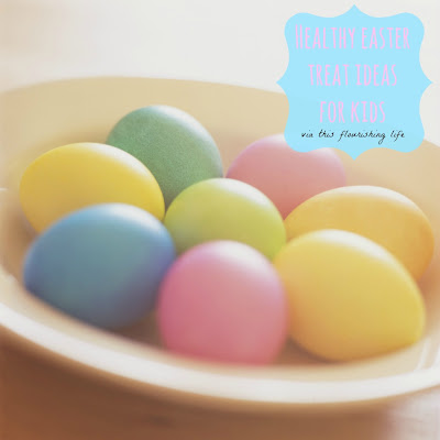 Healthy Easter Treat Alternatives For Kids