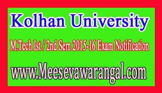 Kolhan University M.Tech Ist / 2nd Sem 2015-16 Exam Notification