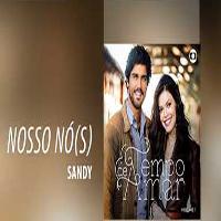 Baixar Nosso Nó(s) - Sandy (Tempo de Amar) MP3