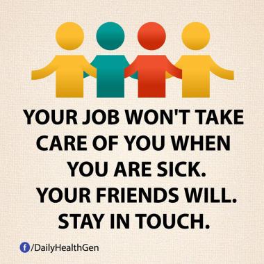 Pekerjaan Kamu Tidak Akan Merawat Kamu Ketika Kamu Sakit, Tetapi Teman Kamu Mungkin Akan Melakukannya (Identitas)