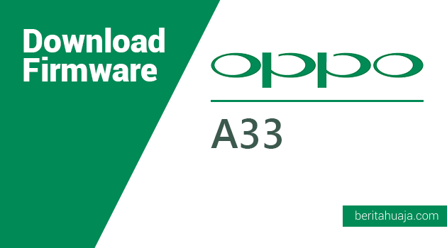 Download Firmware Oppo A33f / A33w