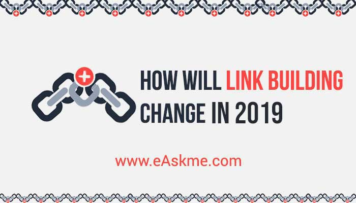 How Will Link Building Change This Year?: eAskme
