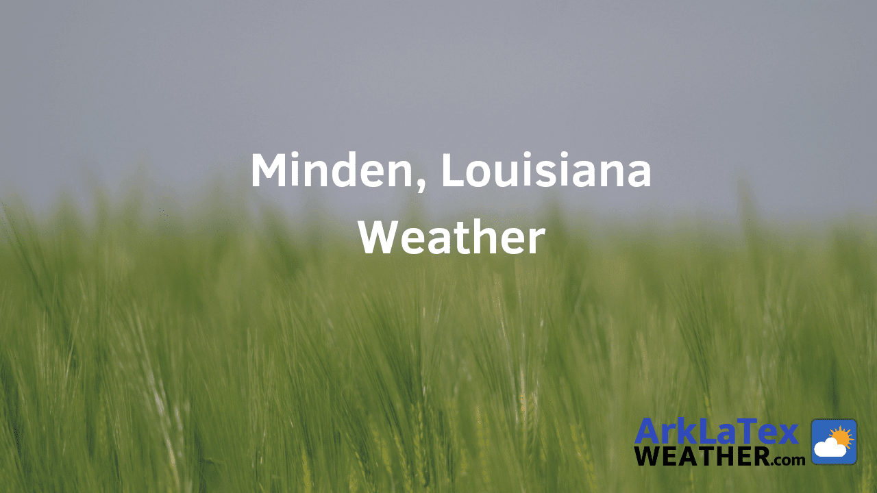 Minden, Louisiana, Weather Forecast, Webster Parish, Minden weather, WebsterNews.com, ArkLaTexWeather.com