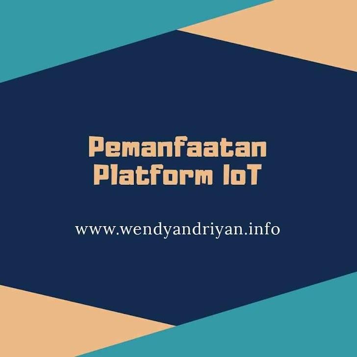 Pemanfaatan Platform IoT Beserta Penerapannya Di Indonesia
