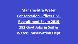 Maharashtra Water Conservation Officer Civil Recruitment Exam 2019 282 Govt Jobs in Soil & Water Conservation Dept
