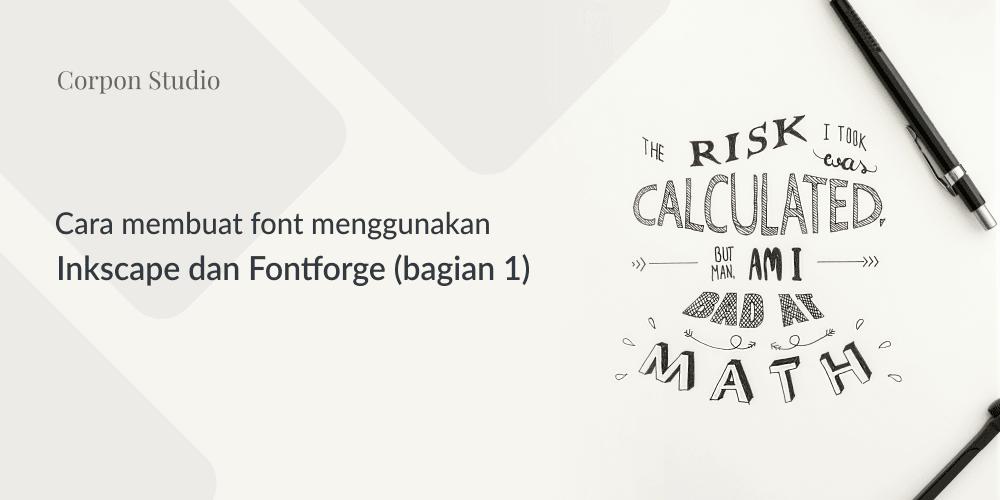Tutorial Tutorial Membuat Font Menggunakan Inkscape dan FontForge