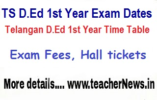 TS D.Ed/ D.El.Ed 1st year Timetable Exam Dates @bse.telangana.gov.in