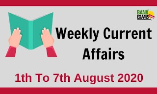 Weekly Current Affairs 1st To 7th August 2020