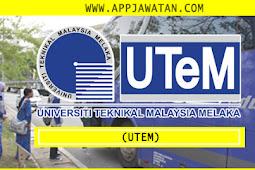 Iklan Jawatan Kosong di Universiti Teknikal Malaysia Melaka (UTeM) - 23 Oktober 2018