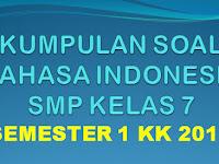Kumpulan Soal Bahasa Indonesia SMP Kelas 7 Semester 1 K13