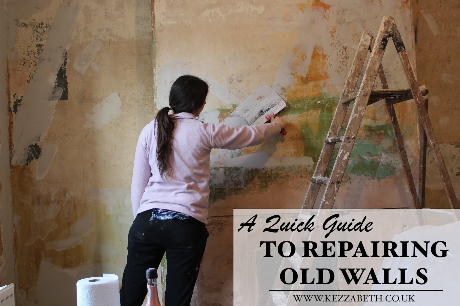 A Quick Guide to repairing old walls - how to