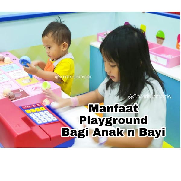 Manfaat Playground aka Taman Bermain Bagi Anak dan Bayi
