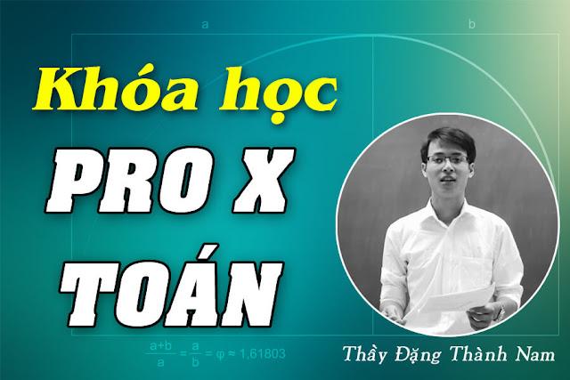 [Vted] PRO X luyện thi THPT Quốc Gia môn Toán 2018 - Thầy Đặng Thành Nam