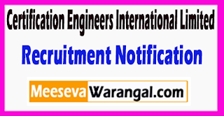 CEIL Certification Engineers International Limited Recruitment Notification 2017 Last Date 16-07-2017