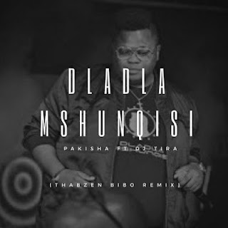 DOWNLOAD MP3 Dladla Mshunqisi Pakisha (Thabzen Bibo Remix)