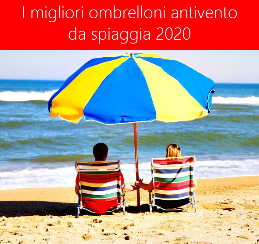 Migliore ombrellone da spiaggia antivento 2020