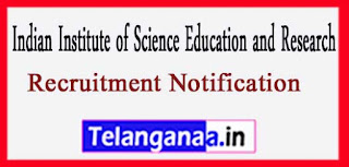 IISER Indian Institute of Science Education and Research Recruitment Notification 2017 last date 15-04-2017