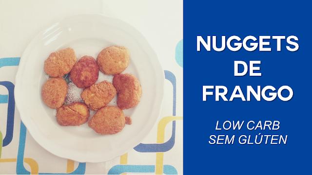 Nuggets de Frango (low carb e sem glúten)