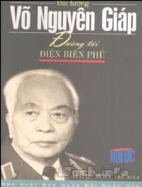 Đường Tới Điện Biên Phủ - Võ Nguyên Giáp