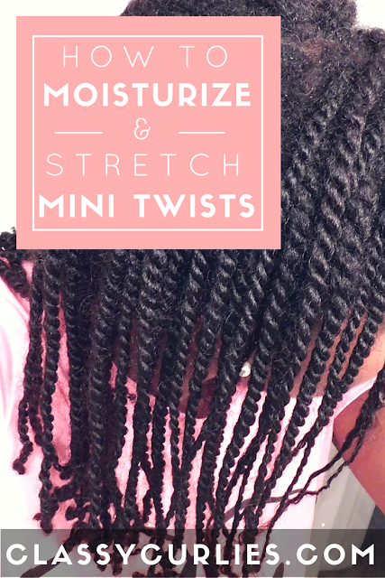 How to moisturize and stretch your mini twists. - ClassyCurlies