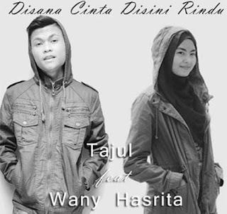 Tajul feat Wany Hasrita - Disana Cinta Disini Rindu