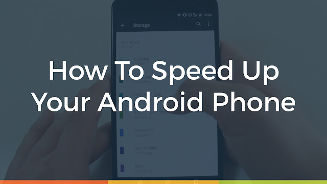 speed up my android phone